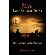 Italy in Early American Cinema: Race, Landscape, and the Picturesque (BOK)