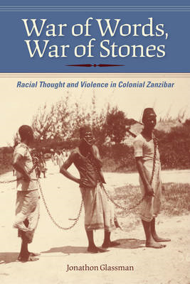 War of Words, War of Stones: Racial Thought and Violence in Colonial Zanzibar (BOK)