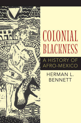 Colonial Blackness: A History of Afro-Mexico (BOK)