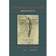 The Monstrosity of Christ: Paradox or Dialectic? (BOK)