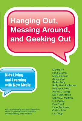 Hanging Out, Messing Around, and Geeking Out: Kids Living and Learning with New Media (BOK)