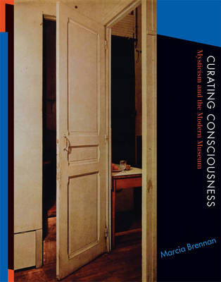 Curating Consciousness: Mysticism and the Modern Museum (BOK)