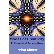 Modes of Creativity: Philosophical Perspectives (BOK)
