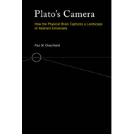 Plato's Camera: How the Physical Brain Captures a Landscape of Abstract Universals (BOK)