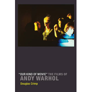 """Our Kind of Movie"": The Films of Andy Warhol (BOK)"