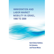 Immigration and Labor Market Mobility in Israel, 1990 to 2009 (BOK)