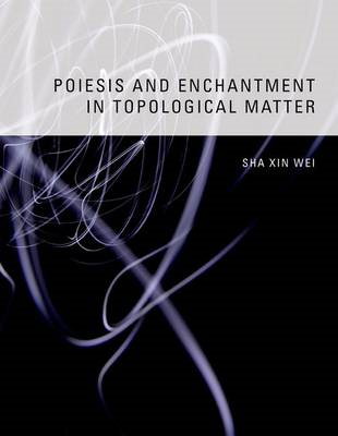 Poiesis and Enchantment in Topological Matter (BOK)