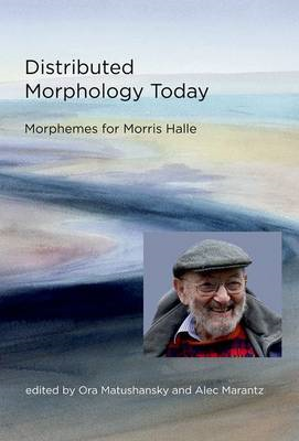 Distributed Morphology Today: Morphemes for Morris Halle (BOK)