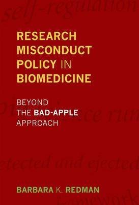 Research Misconduct Policy in Biomedicine: Beyond the Bad-Apple Approach (BOK)