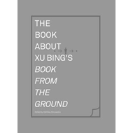 Book about Xu Bing's <i>Book from the Ground</i> (BOK)