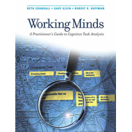Working Minds: A Practioner's Guide to Cognitive Task Analysis (BOK)