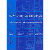 How to Design Programs: An Introduction to Programming and Computing (BOK)