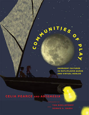 Communities of Play: Emergent Cultures in Multiplayer Games and Virtual Worlds (BOK)