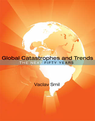 Global Catastrophes and Trends: The Next Fifty Years (BOK)