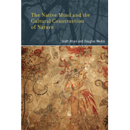 Native Mind and the Cultural Construction of Nature (BOK)