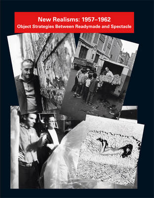 New Realisms: 1957-1962: Object Strategies Between Readymade and Spectacle (BOK)