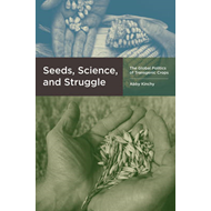 Seeds, Science, and Struggle (BOK)