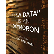 Raw Data Is an Oxymoron (BOK)