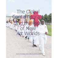 Global Contemporary and the Rise of New Art Worlds (BOK)