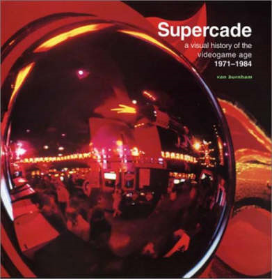 Supercade: A Visual History of the Videogame Age 1971-1984 (BOK)
