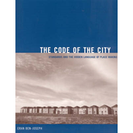 The Code of the City: Standards and the Hidden Language of Place Making (BOK)