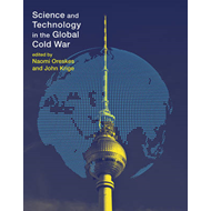 Science and Technology in the Global Cold War (BOK)