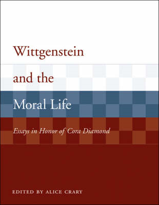 Wittgenstein and the Moral Life (BOK)
