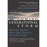 The Coming Generational Storm: What You Need to Know About America's Economic Future (BOK)