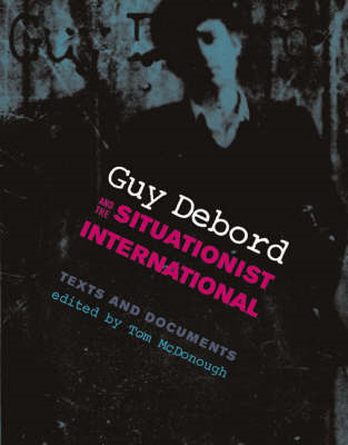 Guy Debord and the Situationist International (BOK)