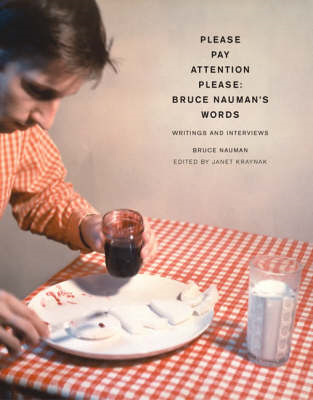 Please Pay Attention Please: Bruce Nauman's Words (BOK)