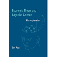 Economic Theory and Cognitive Science: Microexplanation (BOK)