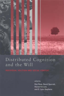 Distributed Cognition and the Will: Individual Volition and Social Context (BOK)