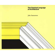 The Classical Language of Architecture (BOK)