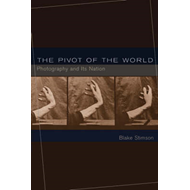 The Pivot of the World: Photography and Its Nation (BOK)