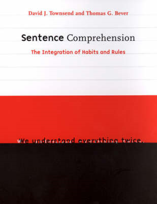 Sentence Comprehension: The Integration of Habits and Rules (BOK)
