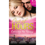 Out of Hours...Enticing the Nanny (BOK)