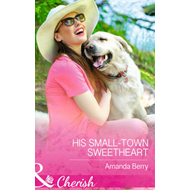 His Small-Town Sweetheart (BOK)