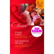 To Kiss a King/The Paternity Promise (BOK)