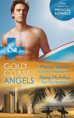 Gold Coast Angels: A Doctor's Redemption / Gold Coast Angels: Two Tiny Heartbeats (BOK)