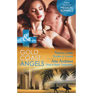Gold Coast Angels: Bundle of Trouble / Gold Coast Angels: How to Resist Temptation (BOK)