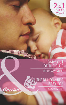 Baby Out of the Blue / The Billionaire's Baby SOS (BOK)