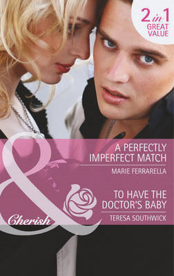 Perfectly Imperfect Match / To Have the Doctor's Baby (BOK)