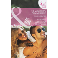 The Maverick's Summer Love/ His Long-Lost Family (BOK)