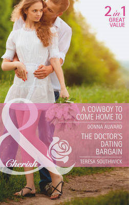 A Cowboy to Come Home to / The Doctor's Dating Bargain (BOK)
