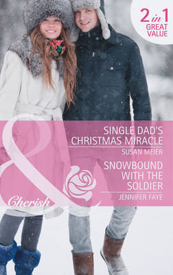 Single Dad's Christmas Miracle / Snowbound with the Soldier (BOK)