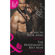 Lying in Your Arms / The Bridesmaid's Best Man (BOK)