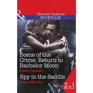 Scene of the Crime - Return to Bachelor Moon / Spy in the Saddle (BOK)