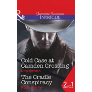 Cold Case at Camden Crossing / The Cradle Conspiracy (BOK)