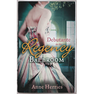 Debutante in the Regency Ballroom (BOK)