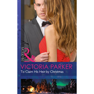 To Claim His Heir by Christmas (BOK)